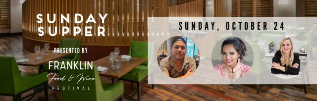 Sunday Supper presented by Franklin Food & Wine (OCTOBER 24)