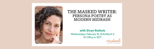 The Masked Writer: Persona Poetry as Modern Midrash