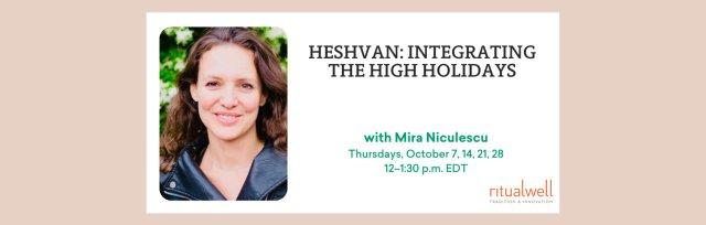 Heshvan: Integrating the High Holidays