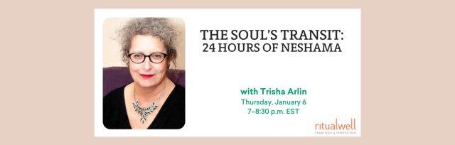 The Soul's Transit: 24 Hours of Neshama