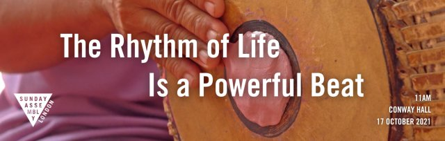 The Rhythm of Life is a Powerful Beat