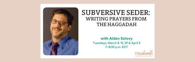 Subversive Seder: Writing Prayers from the Haggadah