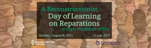 A Reconstructionist Day of Learning on Reparations to begin the Month of Elul