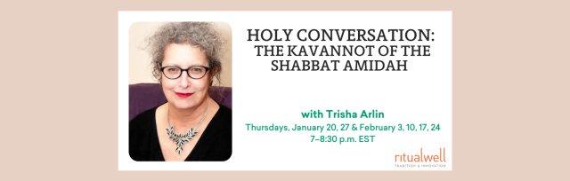 Holy Conversation: The Kavannot of the Shabbat Amidah