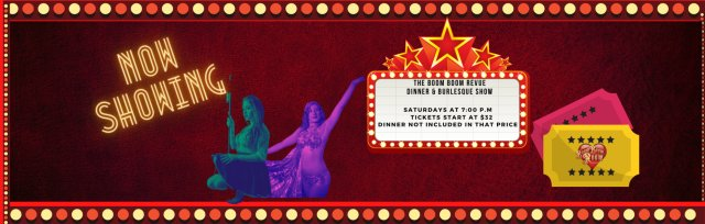 The Boom Boom Revue Saturday Burlesque Dinner and Show