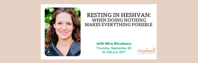 Resting in Heshvan: When Doing Nothing Makes Everything Possible