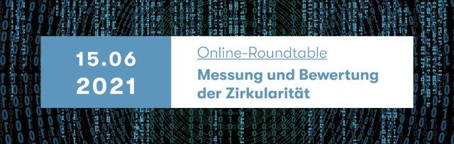 Online Roundtable - Bewertung & Messung der Zirkularität