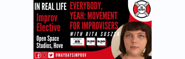 'In Real Life' Improv Elective: EveryBody, Yeah: Movement for Improvisers