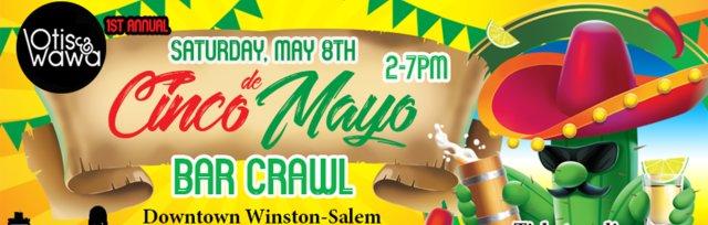 Otis & Wawa's Cinco De Mayo Celebration Crawl  - Downtown Winston-Salem