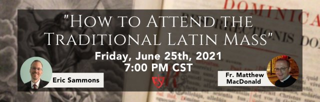 Free Webinar - How to Attend the Traditional Latin Mass