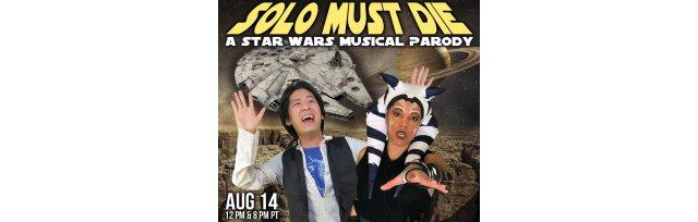 Solo Must Die: A Star Wars Musical Parody