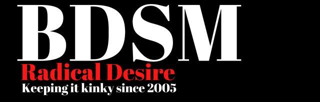 Radical Desire BDSM Event : Townhouse