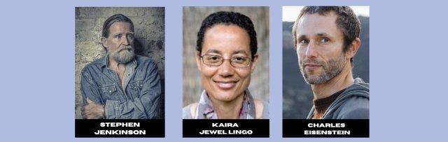 Death & Grief with Charles Eisenstein, Stephen Jenkinson & Kaira Jewel Lingo
