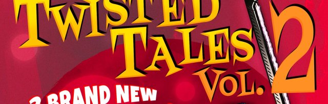 "'Owdyado Theatre : ""Twisted Tales Vol.2"""