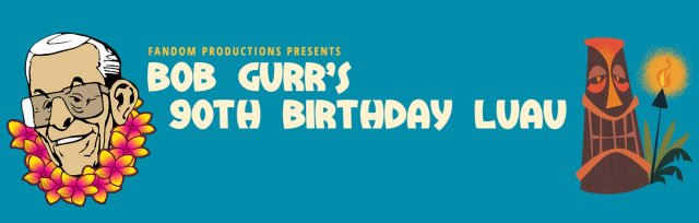 Bob Gurr's 90th Birthday Luau