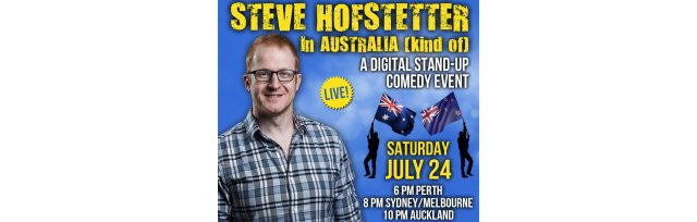 Steve Hofstetter In Australia (kind of) - A digital stand-up comedy event