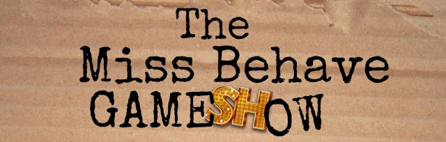 The Miss Behave Game Show