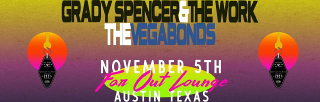 Grady Spencer & The Work and The Vegabonds