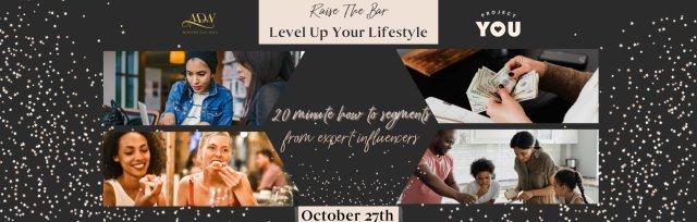 Raise The Bar, Level Up Your Lifestyle