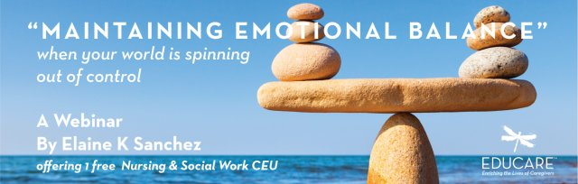 Maintaining Emotional Balance when your world is spinning out of control.