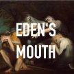 Eden's Mouth image