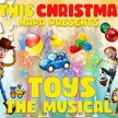 Toys the Musical (HAPA Production) image