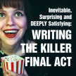 Inevitable, Surprising and Satisfying: Writing The KILLER Final Act image