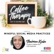 Being ME Coffee Therapy Presents...  Mindful Social Media Practices image