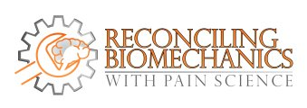 Reconciling Biomechanics with Pain Science