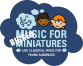 Music for BIGGER Miniatures - Theatrical shows!