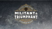 Militant & Triumphant: The Doctrine of the Church (Sponsorships) image