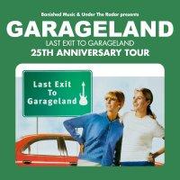 Garageland - Last Exit to Garageland 25th Anniversary Tour image