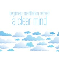 Beginners Meditation Retreat - A Clear Mind In-person image